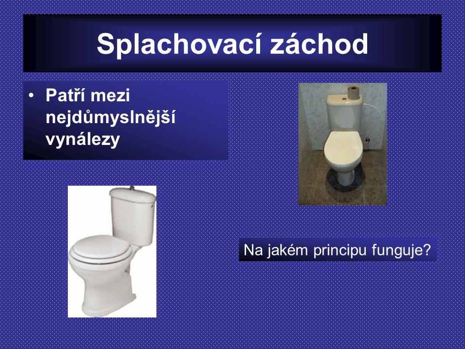 Splachovací záchod Patří mezi nejdůmyslnější vynálezy
