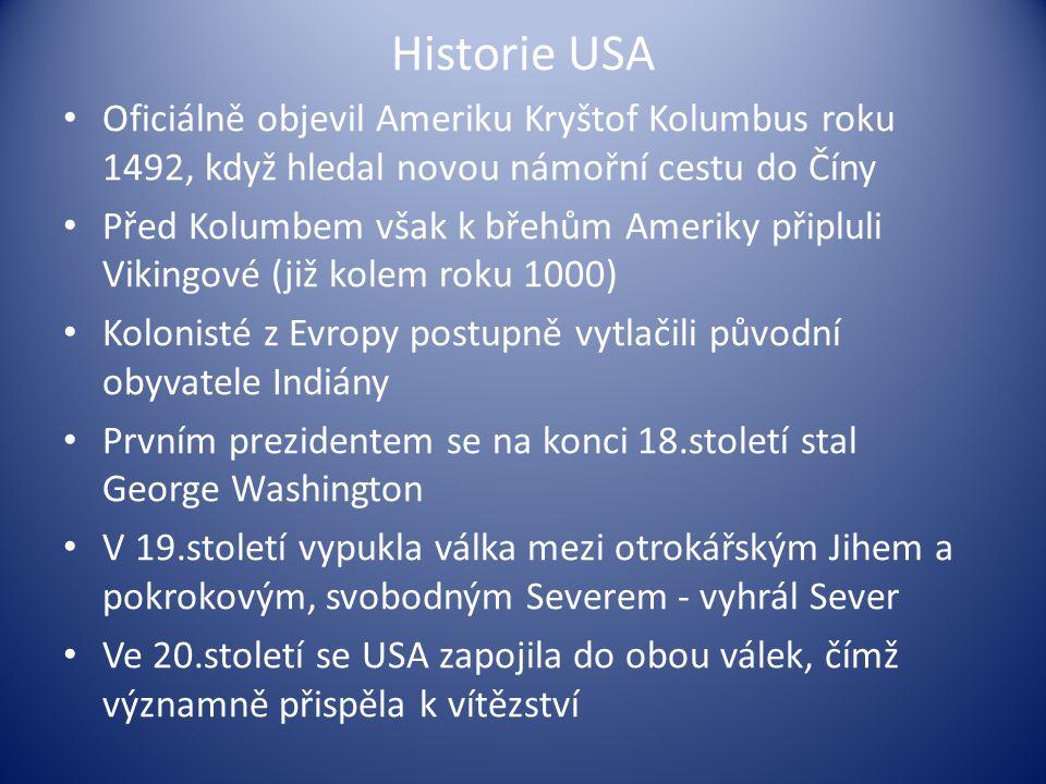 Historie USA Oficiálně objevil Ameriku Kryštof Kolumbus roku 1492, když hledal novou námořní cestu do Číny.