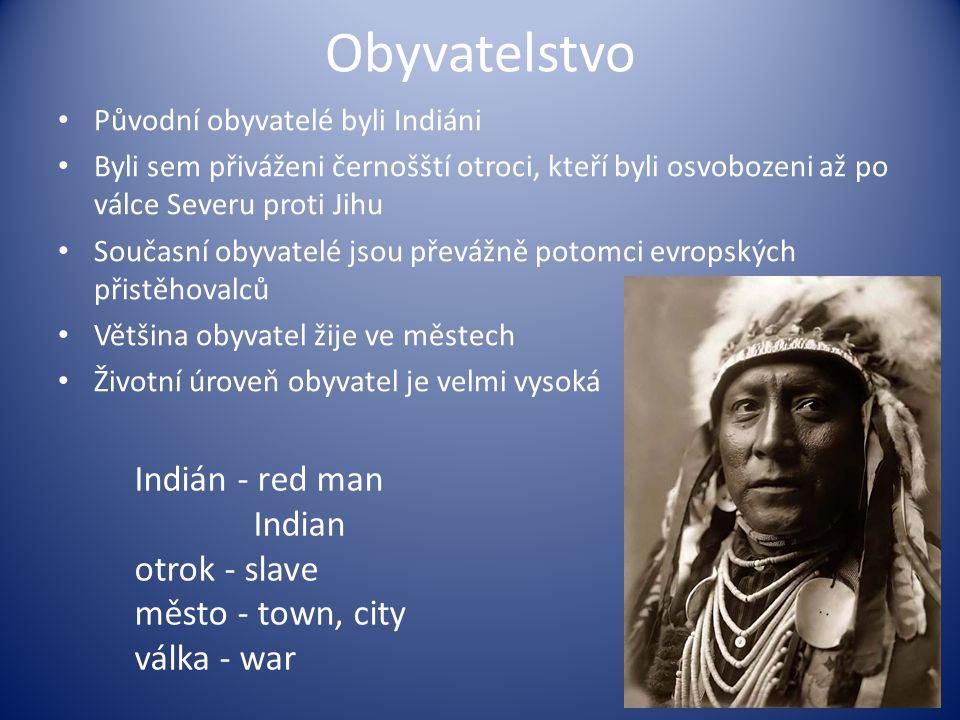 Obyvatelstvo Indián - red man Indian otrok - slave město - town, city