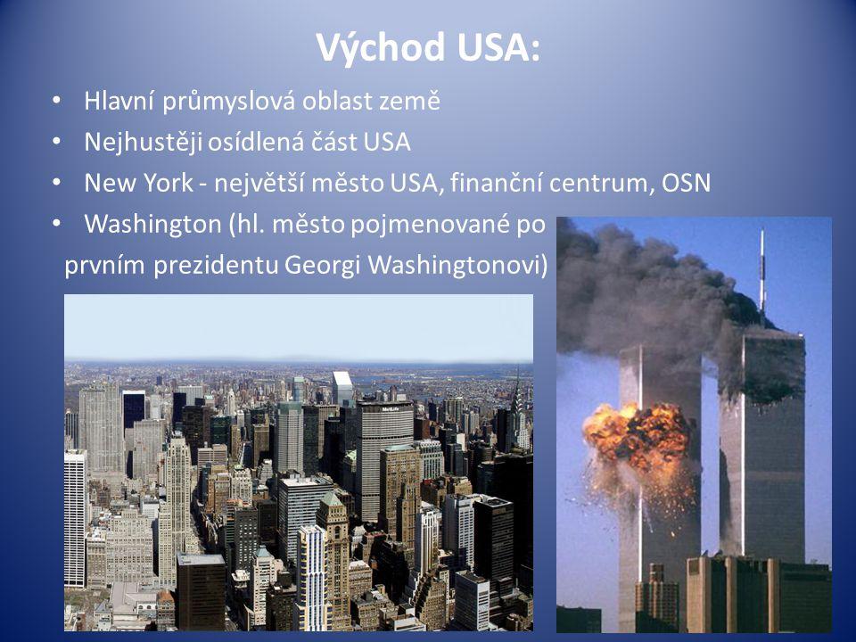 Východ USA: Hlavní průmyslová oblast země Nejhustěji osídlená část USA
