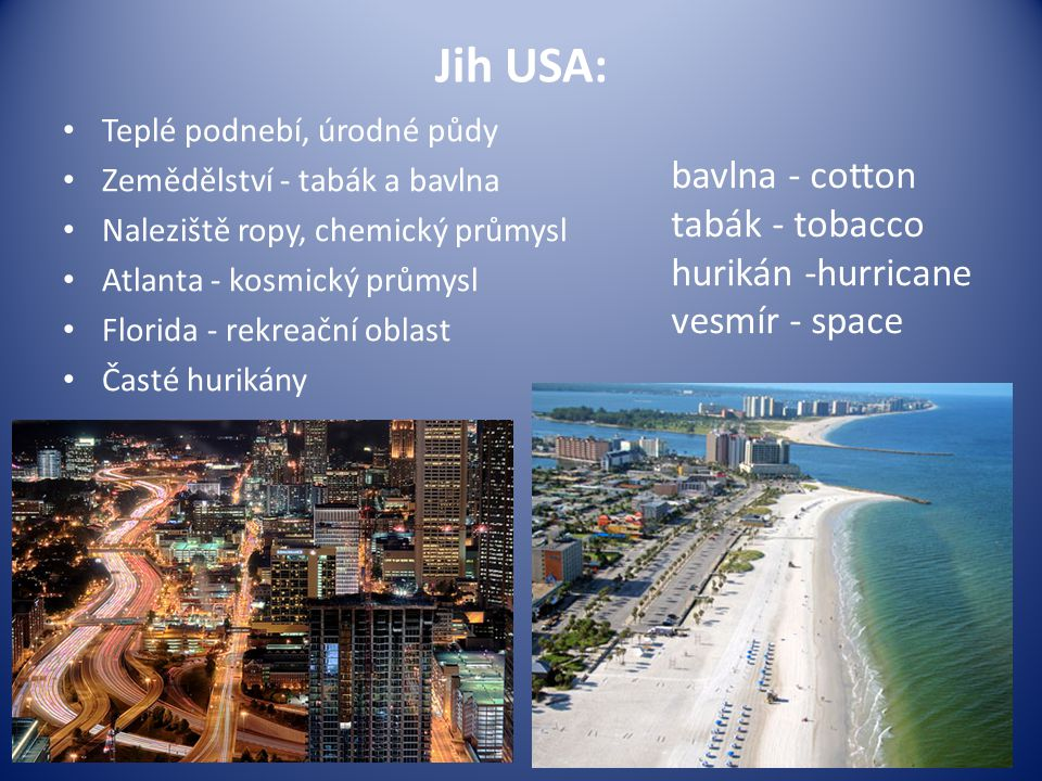 Jih USA: bavlna - cotton tabák - tobacco hurikán -hurricane