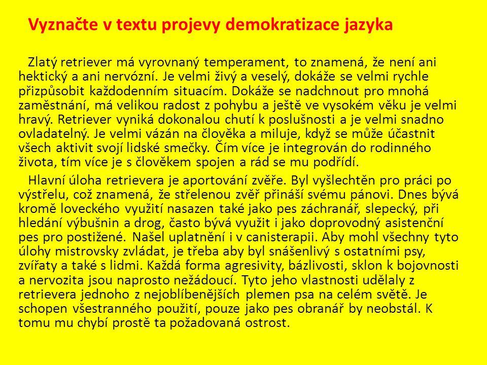 Vyznačte v textu projevy demokratizace jazyka