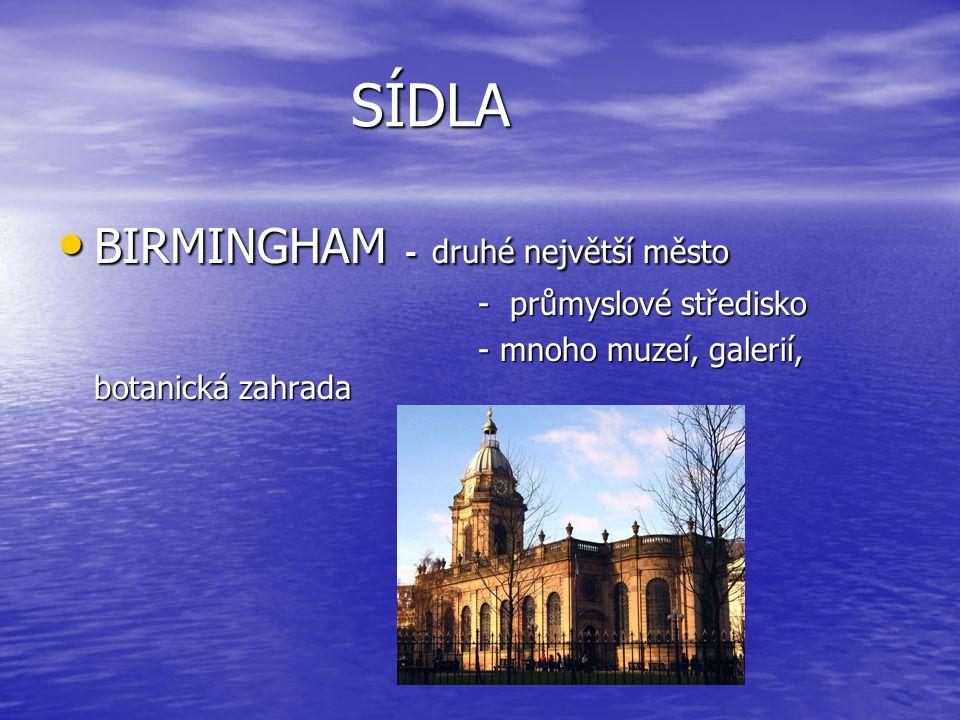 SÍDLA BIRMINGHAM - druhé největší město - průmyslové středisko