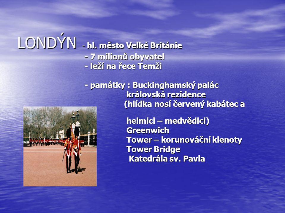 LONDÝN - hl. město Velké Británie