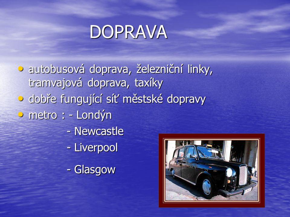 DOPRAVA autobusová doprava, železniční linky, tramvajová doprava, taxíky. dobře fungující síť městské dopravy.