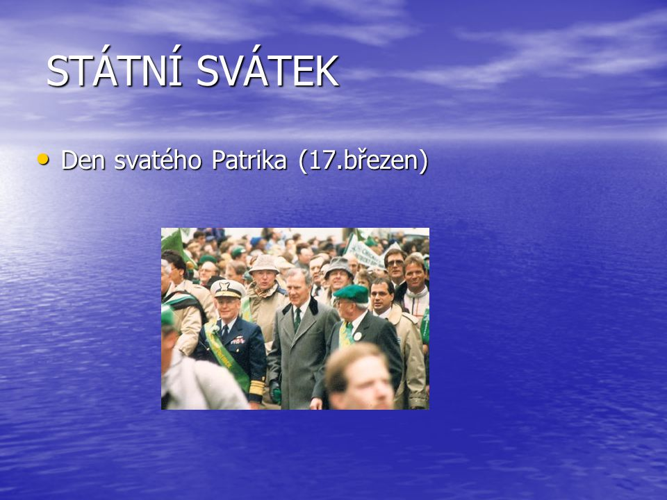 STÁTNÍ SVÁTEK Den svatého Patrika (17.březen)