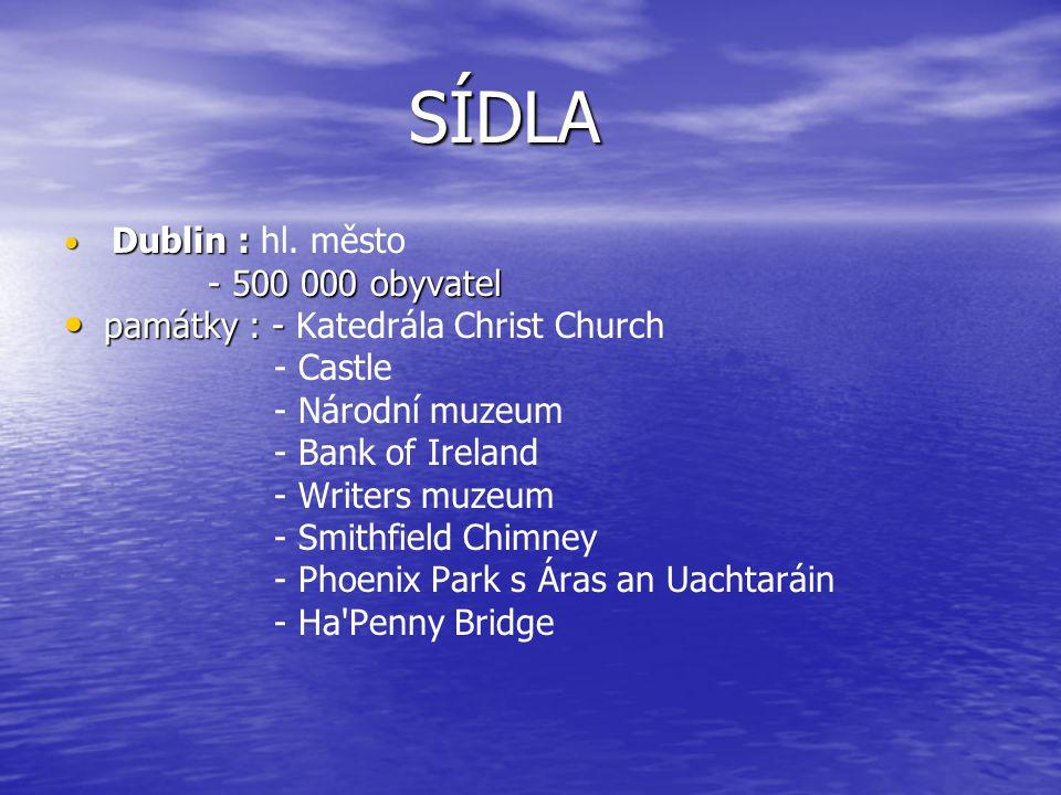 SÍDLA - 500 000 obyvatel památky : - Katedrála Christ Church - Castle