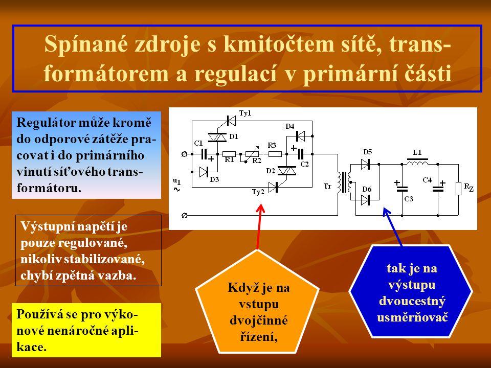 Spínané zdroje s kmitočtem sítě, trans-formátorem a regulací v primární části