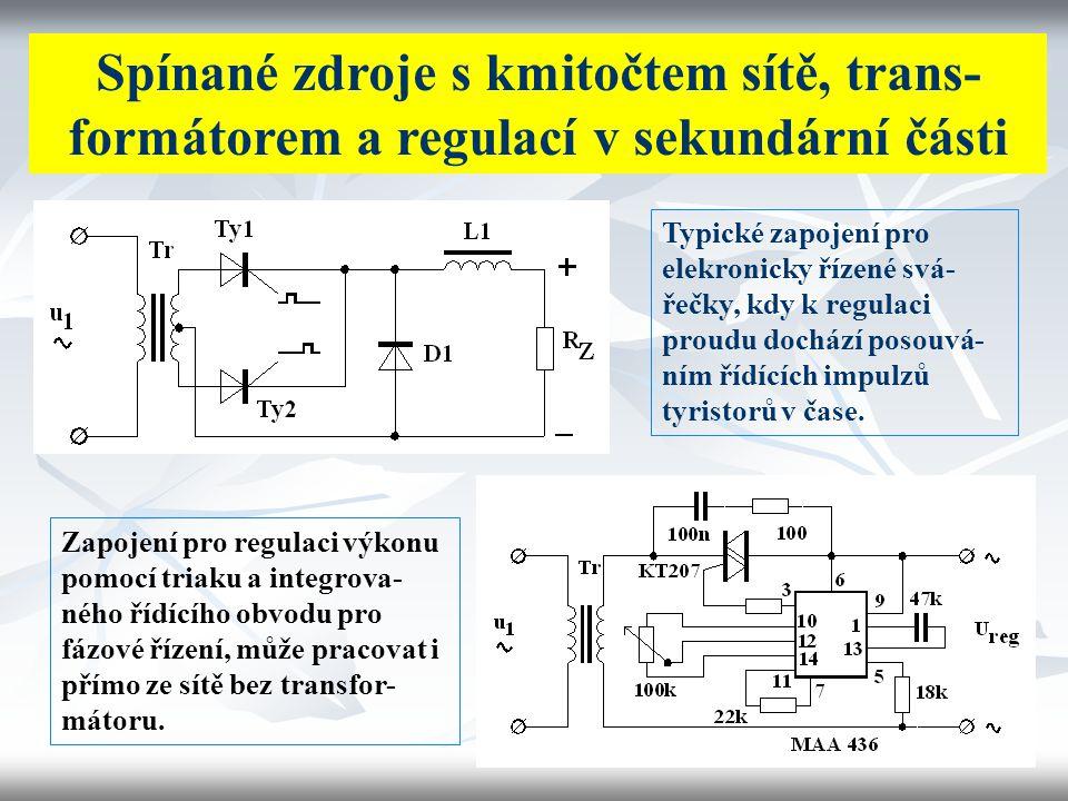 Spínané zdroje s kmitočtem sítě, trans-formátorem a regulací v sekundární části