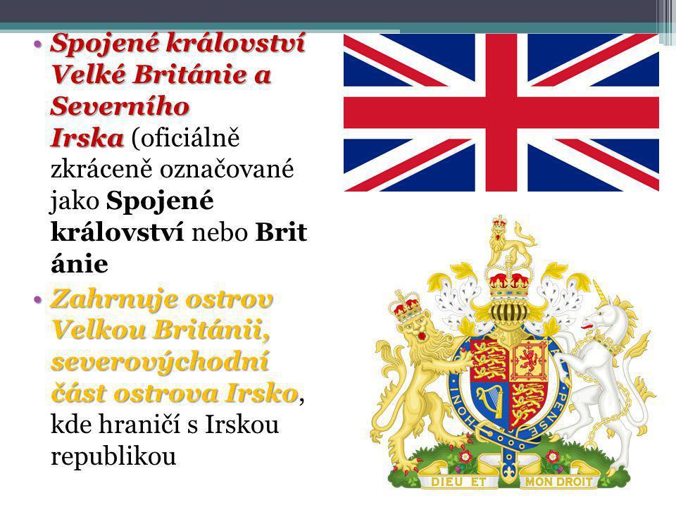 Spojené království Velké Británie a Severního Irska (oficiálně zkráceně označované jako Spojené království nebo Brit ánie