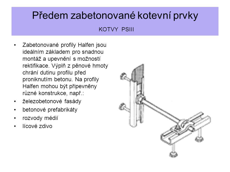 Předem zabetonované kotevní prvky KOTVY PSIII