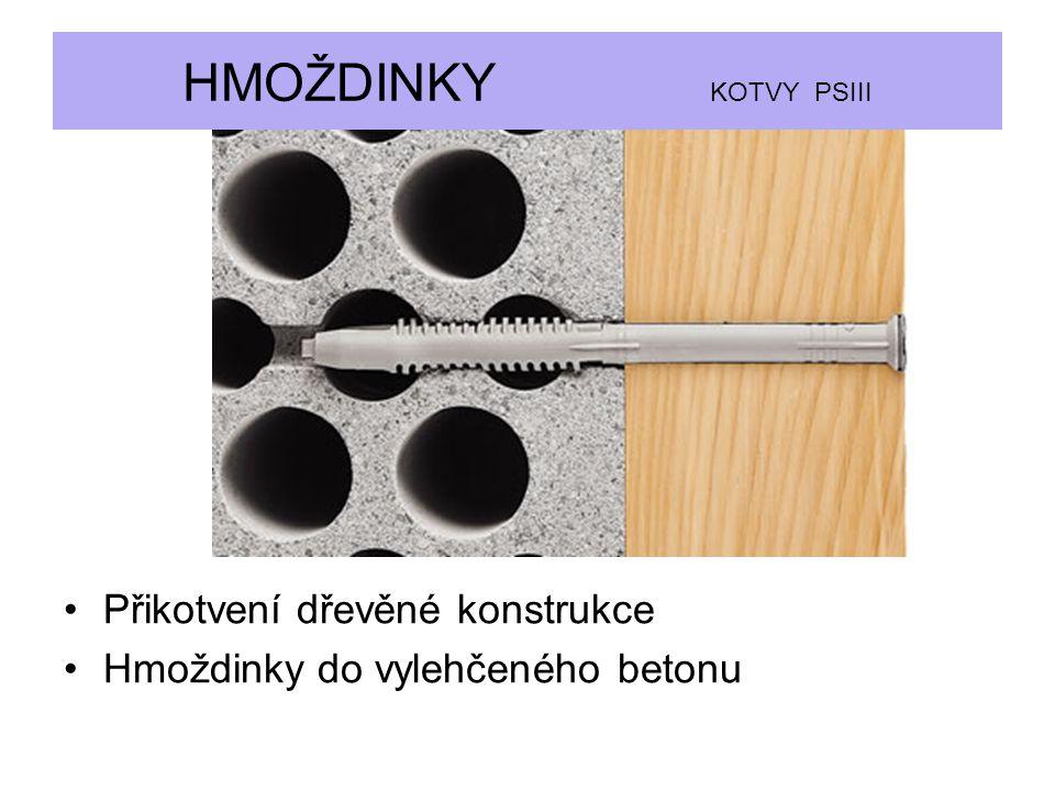 HMOŽDINKY KOTVY PSIII Přikotvení dřevěné konstrukce