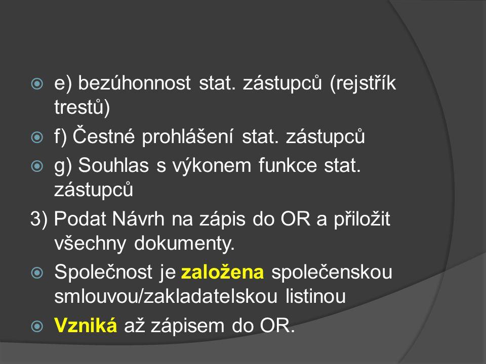 e) bezúhonnost stat. zástupců (rejstřík trestů)
