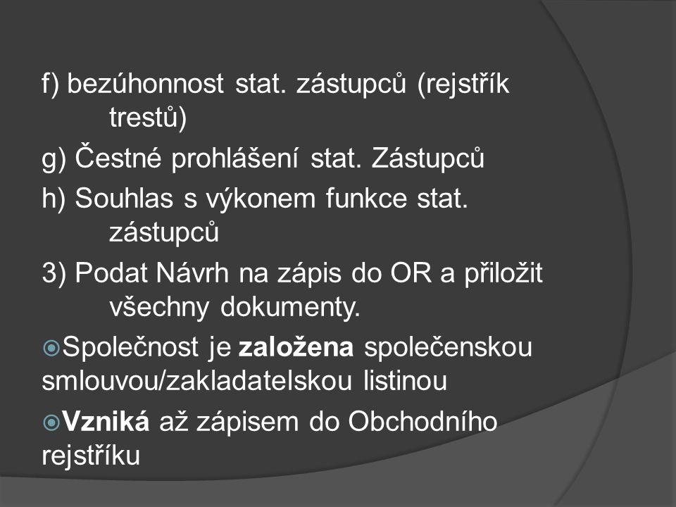 f) bezúhonnost stat. zástupců (rejstřík trestů)