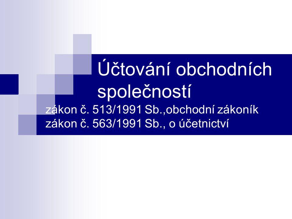 Účtování obchodních společností zákon č. 513/1991 Sb