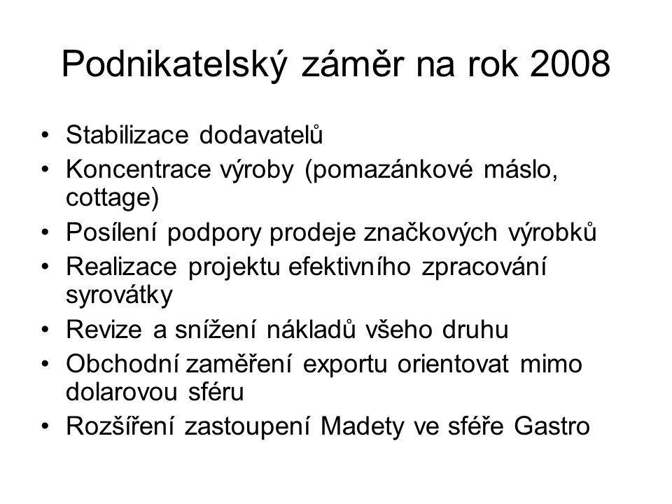 Podnikatelský záměr na rok 2008
