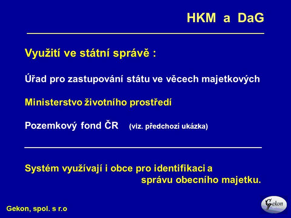 HKM a DaG Využití ve státní správě :