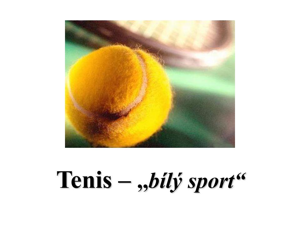 Tenis – ,,bílý sport