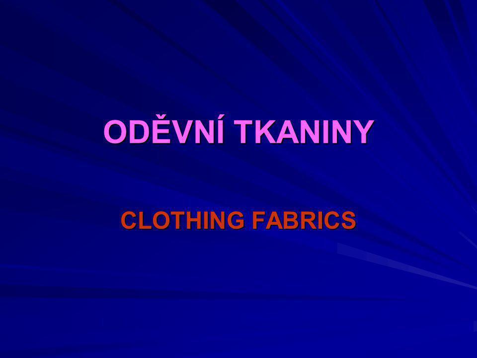 ODĚVNÍ TKANINY CLOTHING FABRICS