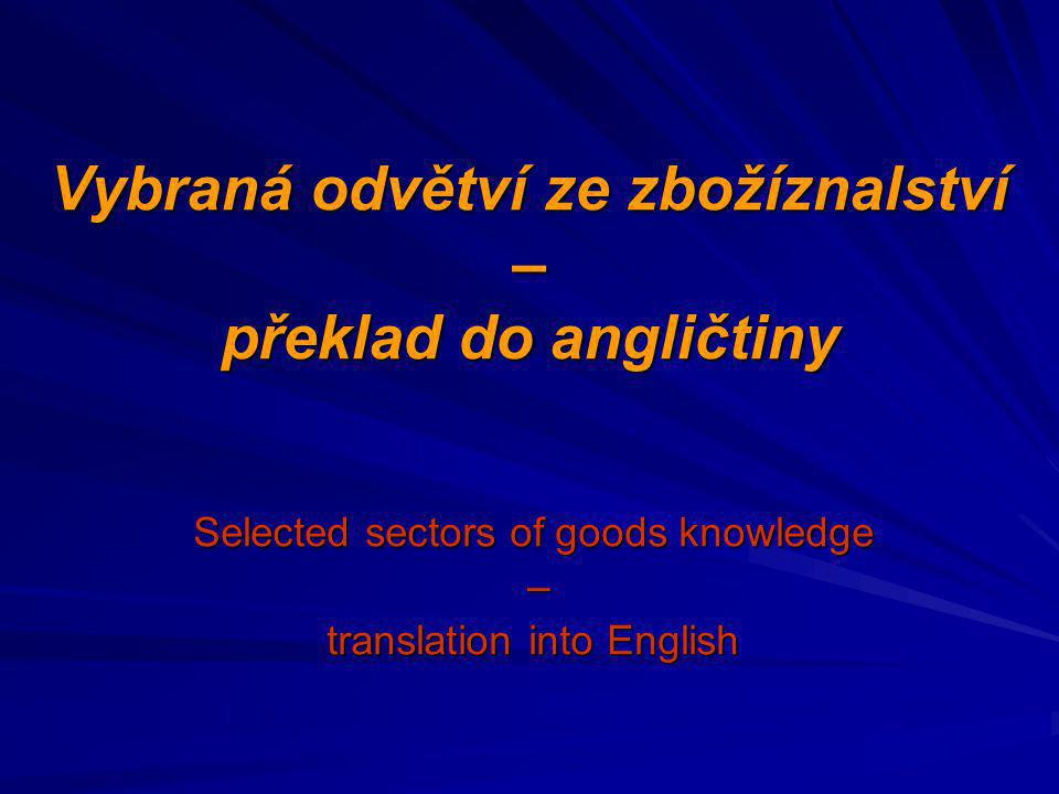 Vybraná odvětví ze zbožíznalství – překlad do angličtiny