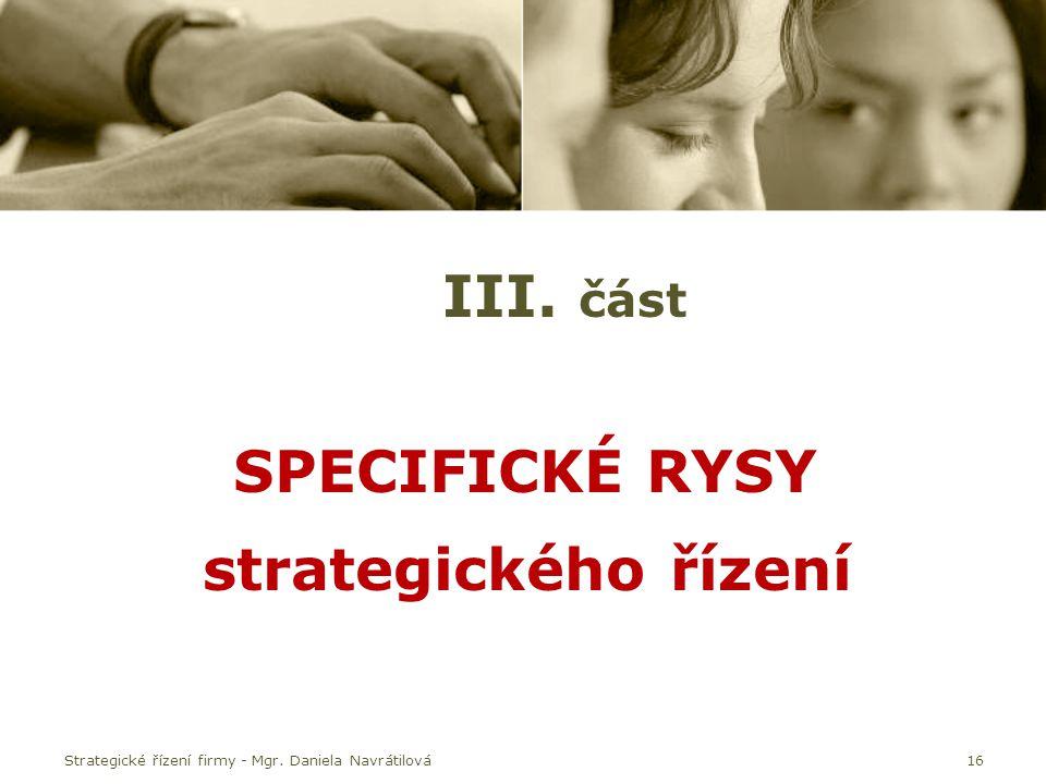 III. část SPECIFICKÉ RYSY strategického řízení