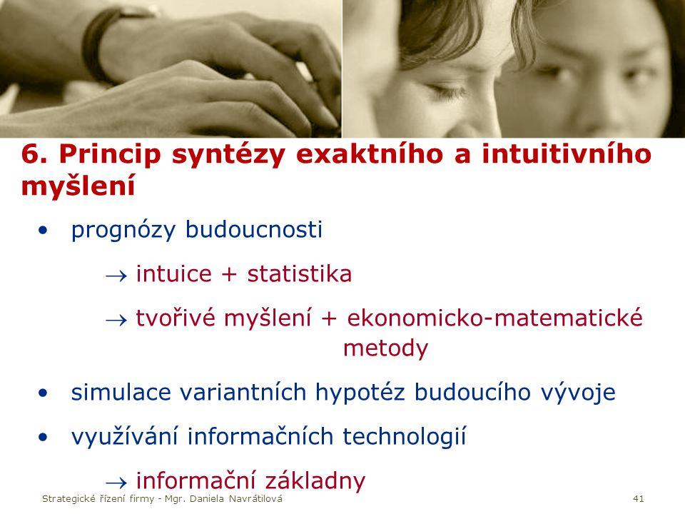 6. Princip syntézy exaktního a intuitivního myšlení