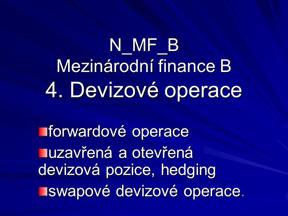 N_MF_B Mezinárodní finance B 4. Devizové operace