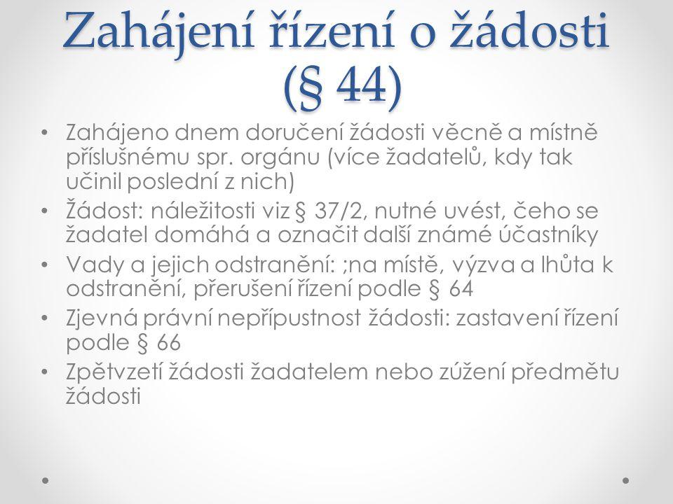 Zahájení řízení o žádosti (§ 44)