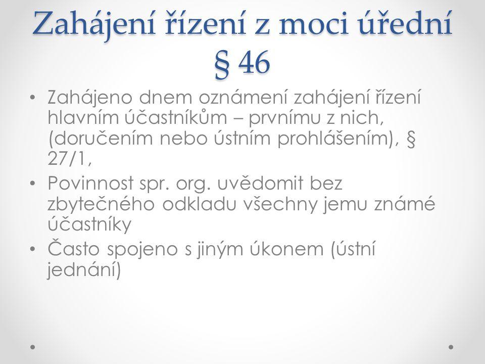 Zahájení řízení z moci úřední § 46