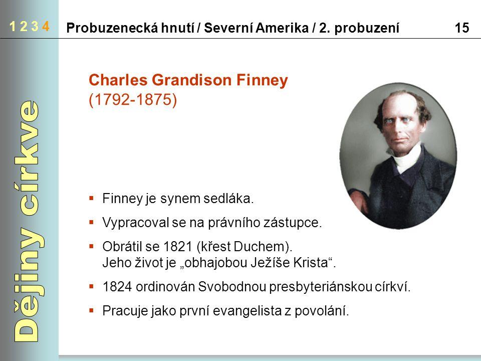 Dějiny církve Charles Grandison Finney (1792-1875) 1 2 3 4