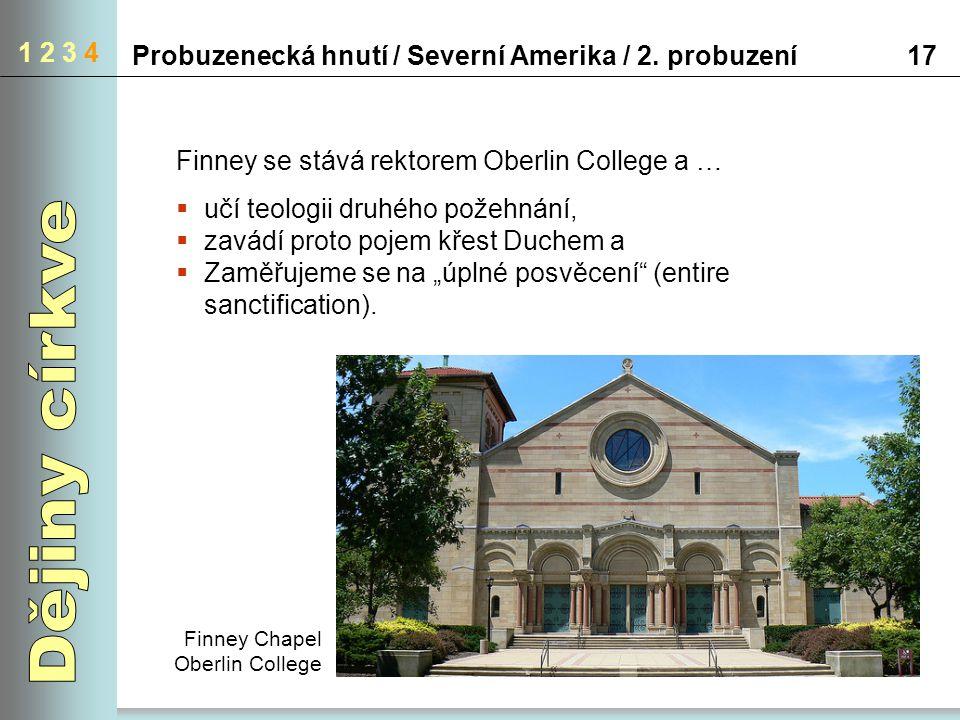 1 2 3 4 Probuzenecká hnutí / Severní Amerika / 2. probuzení. 17. Finney se stává rektorem Oberlin College a …