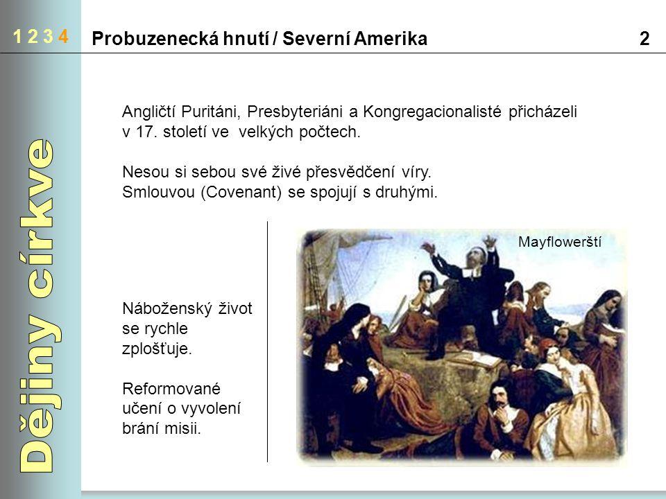 Dějiny církve 1 2 3 4 Probuzenecká hnutí / Severní Amerika 2