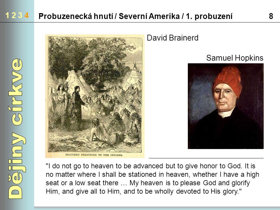 1 2 3 4 Probuzenecká hnutí / Severní Amerika / 1. probuzení. 8. David Brainerd. Samuel Hopkins. Dějiny církve.