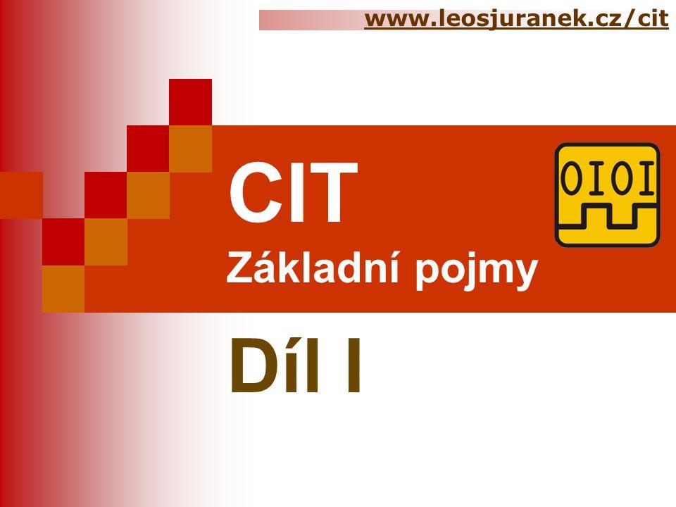 www.leosjuranek.cz/cit CIT Základní pojmy Díl I