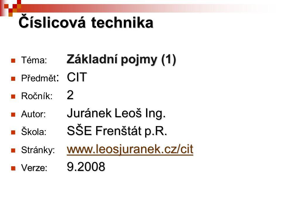 Číslicová technika Téma: Základní pojmy (1) Předmět: CIT Ročník: 2