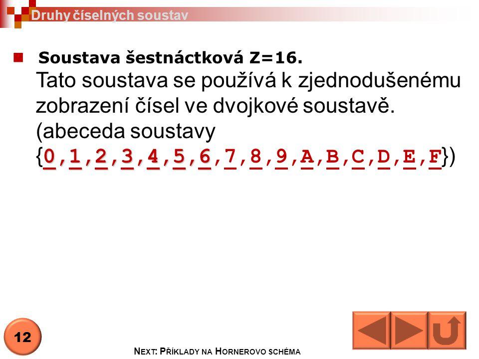 Next: Příklady na Hornerovo schéma