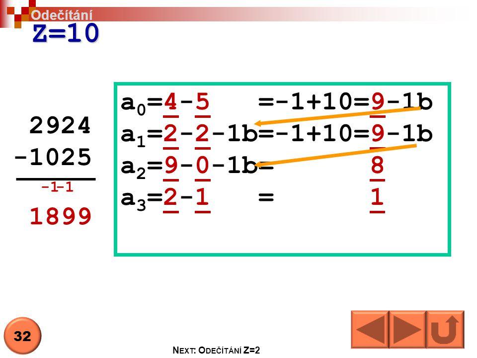 Z=10 a0=4-5 =-1+10=9-1b a1=2-2-1b=-1+10=9-1b 2924 a2=9-0-1b= 8 -1025