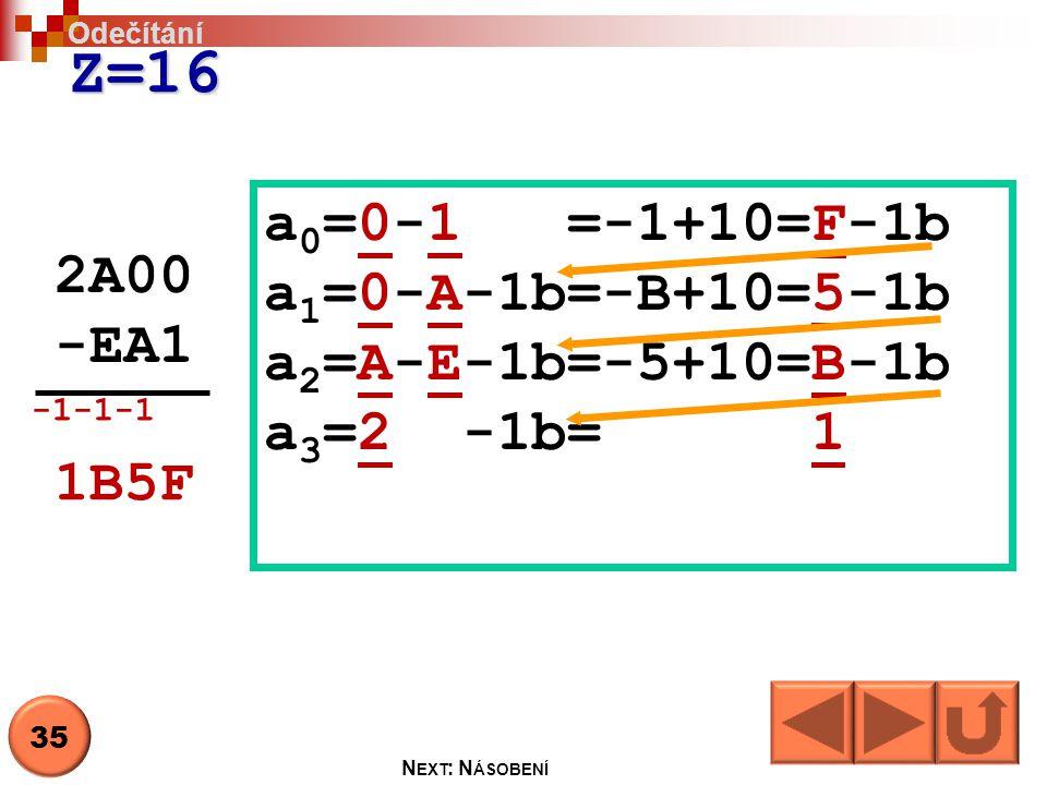 Z=16 a0=0-1 =-1+10=F-1b a1=0-A-1b=-B+10=5-1b 2A00 a2=A-E-1b=-5+10=B-1b