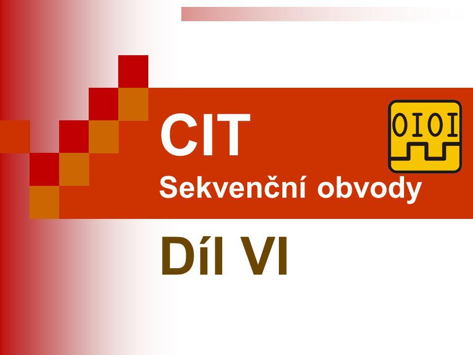 CIT Sekvenční obvody Díl VI