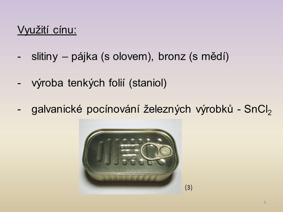 slitiny – pájka (s olovem), bronz (s mědí)