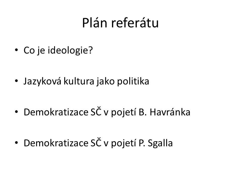Plán referátu Co je ideologie Jazyková kultura jako politika