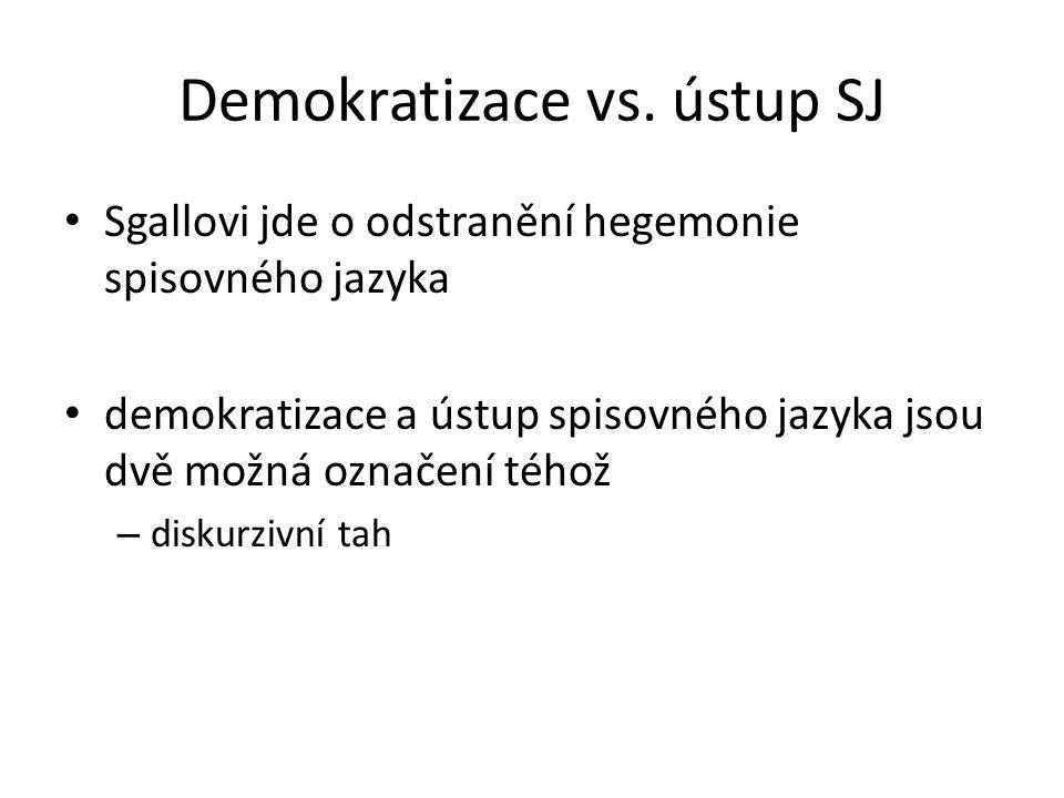 Demokratizace vs. ústup SJ