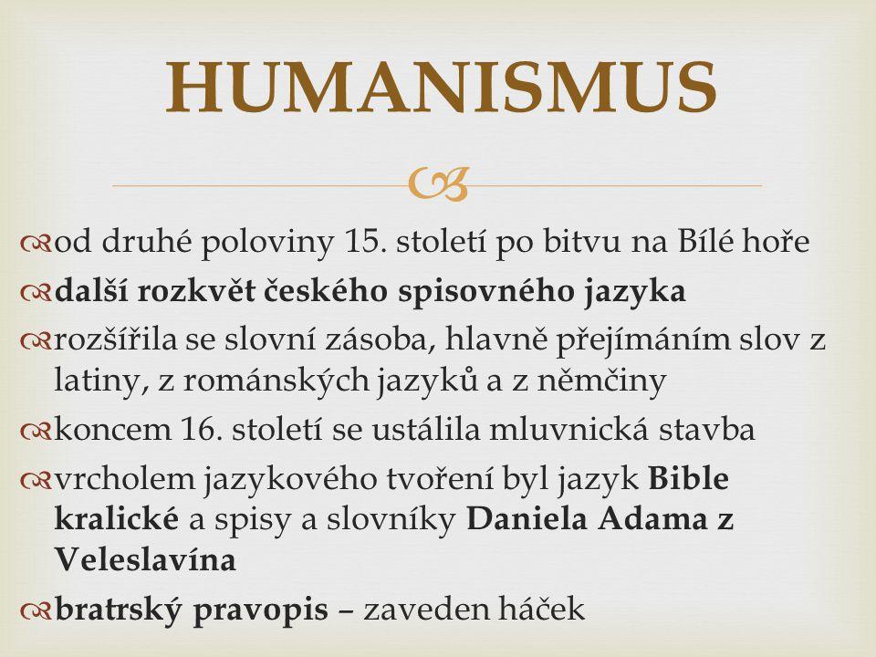 HUMANISMUS od druhé poloviny 15. století po bitvu na Bílé hoře