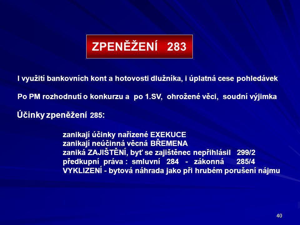 ZPENĚŽENÍ 283 Účinky zpeněžení 285: