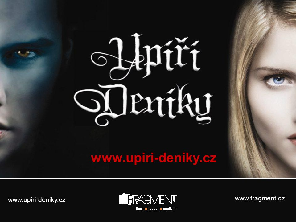 www.upiri-deniky.cz www.upiri-deniky.cz www.fragment.cz
