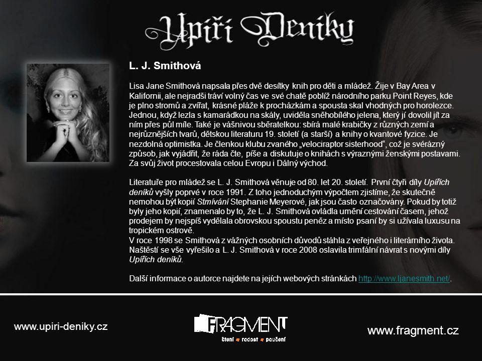 www.fragment.cz L. J. Smithová www.upiri-deniky.cz