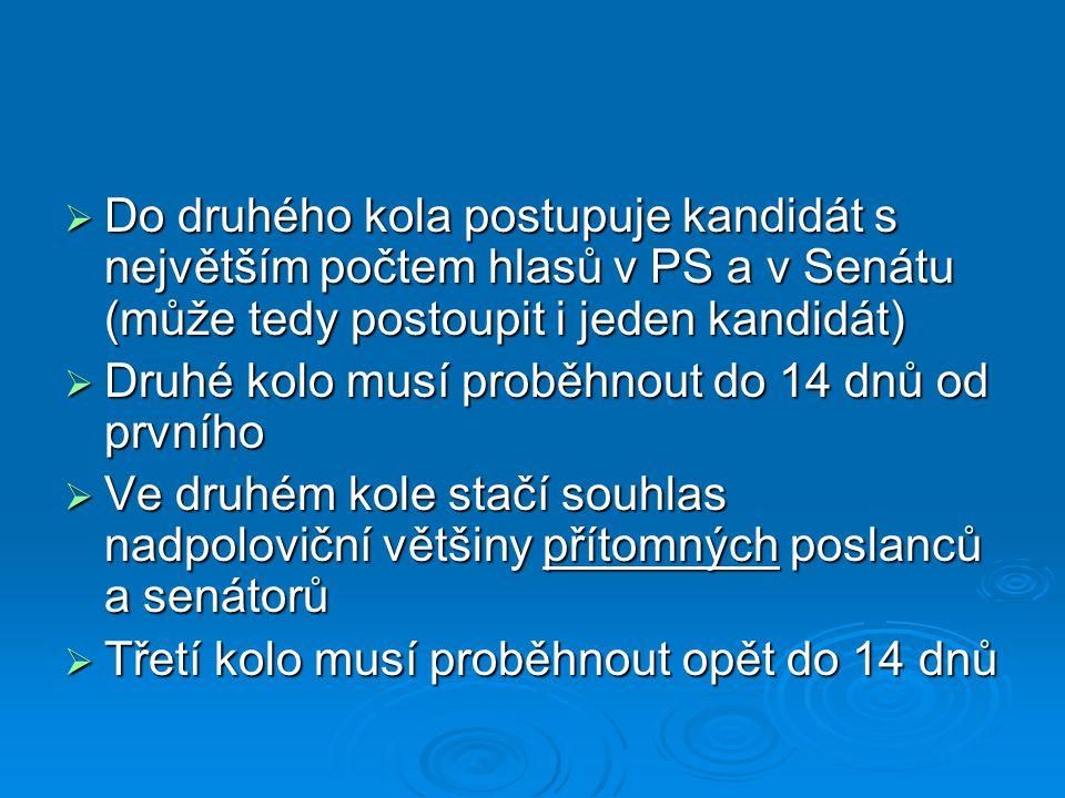 Do druhého kola postupuje kandidát s největším počtem hlasů v PS a v Senátu (může tedy postoupit i jeden kandidát)
