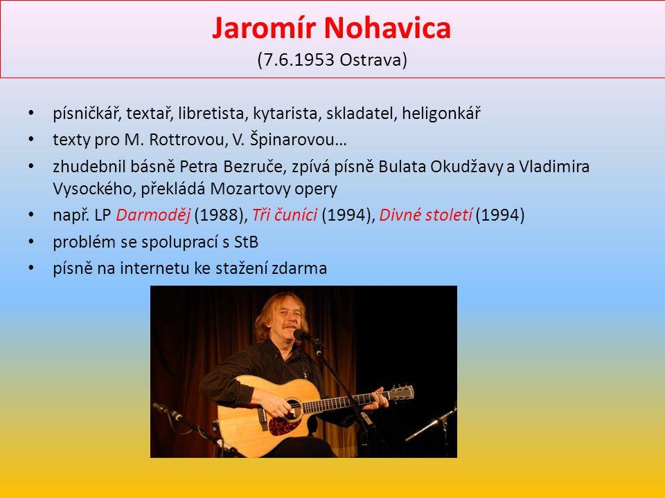 Jaromír Nohavica (7.6.1953 Ostrava)