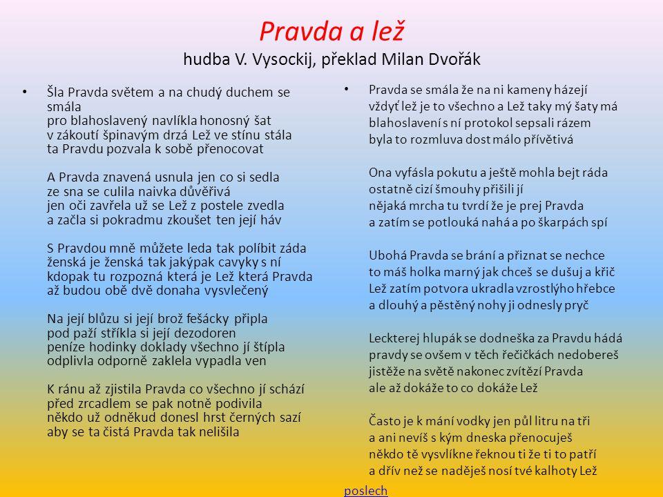 Pravda a lež hudba V. Vysockij, překlad Milan Dvořák