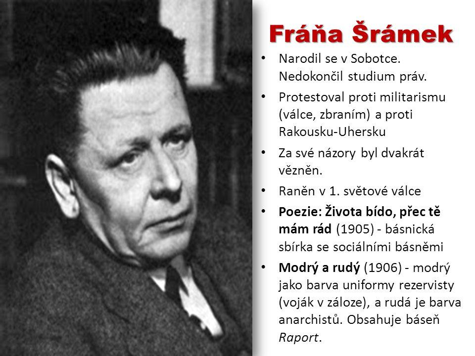 Fráňa Šrámek Narodil se v Sobotce. Nedokončil studium práv.
